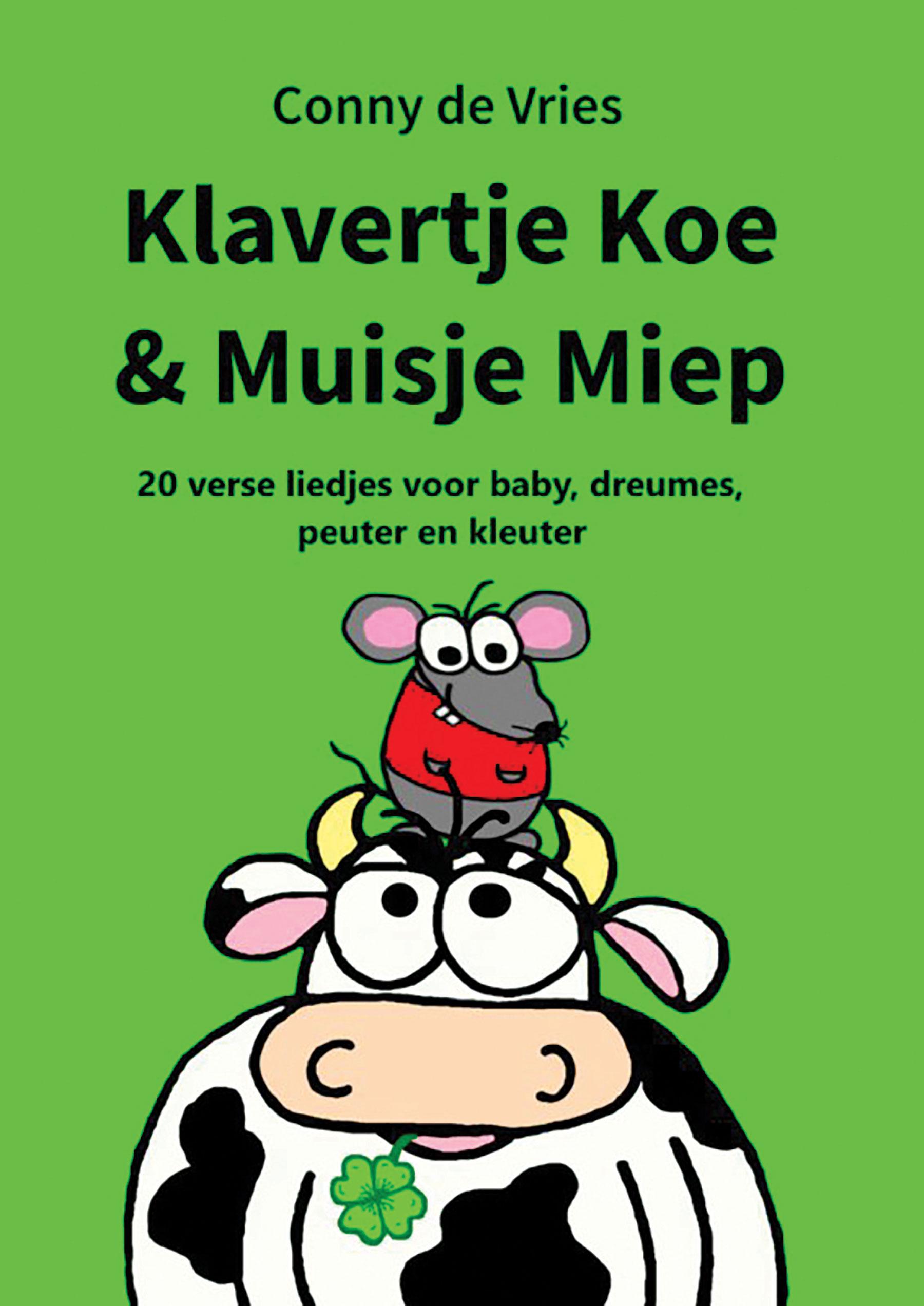 coverafbeelding van Klavertje Koe & Muisje Miep. © Conny de Vries